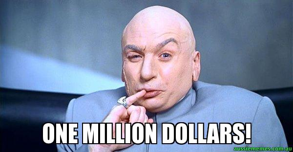 Dr. Evil meme: One Million Dollars